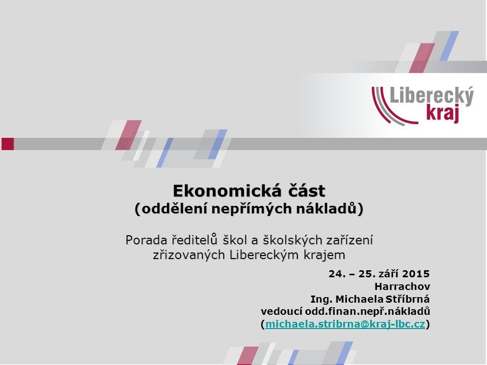 Ekonomická část (oddělení nepřímých nákladů) Porada ředitelů škol a školských zařízení zřizovaných Libereckým krajem 24.