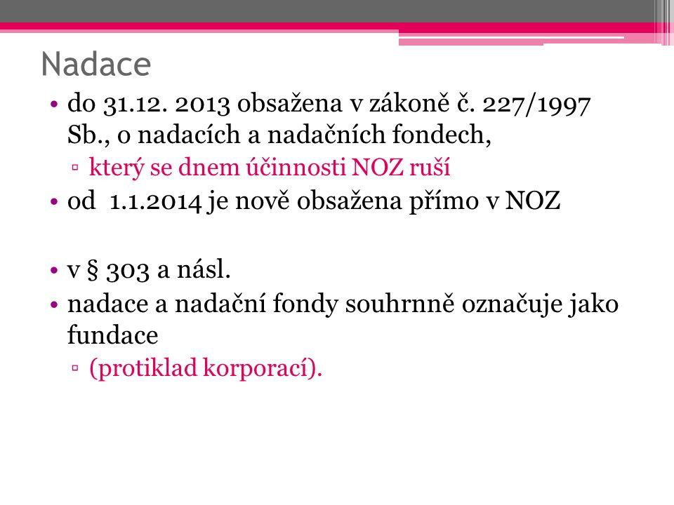 Nadace do 31.12. 2013 obsažena v zákoně č.