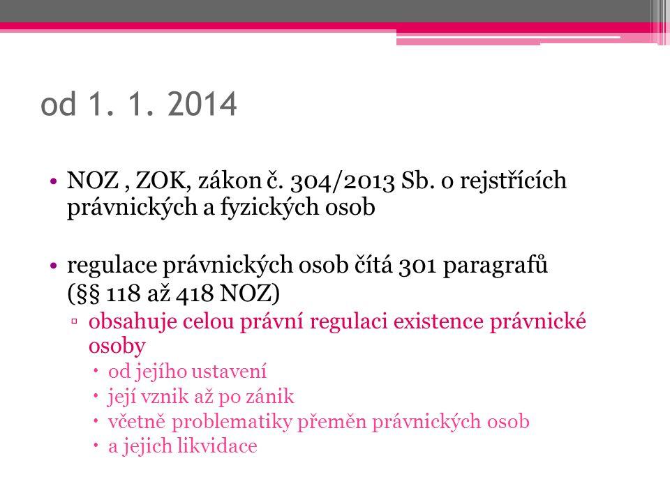 od 1. 1. 2014 NOZ, ZOK, zákon č. 304/2013 Sb.