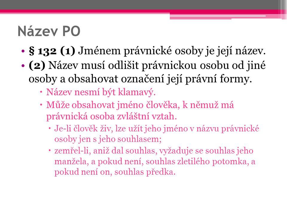 Název PO § 132 (1) Jménem právnické osoby je její název.