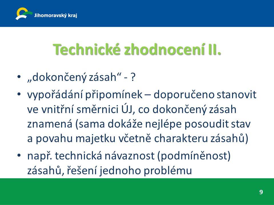 """Technické zhodnocení II. """"dokončený zásah - ."""
