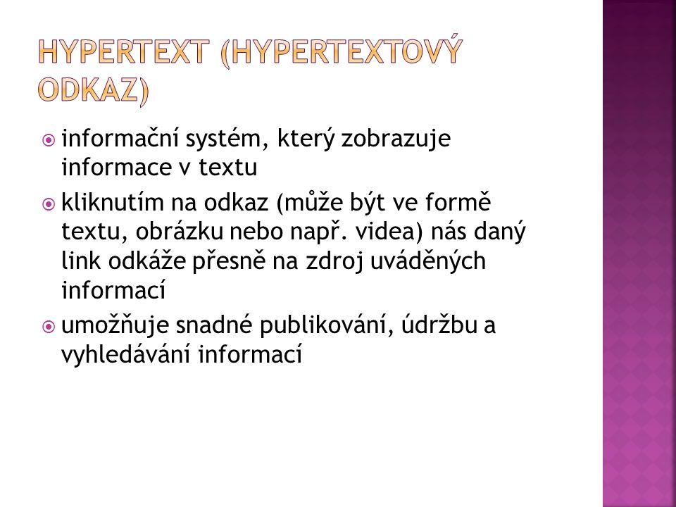  informační systém, který zobrazuje informace v textu  kliknutím na odkaz (může být ve formě textu, obrázku nebo např. videa) nás daný link odkáže p