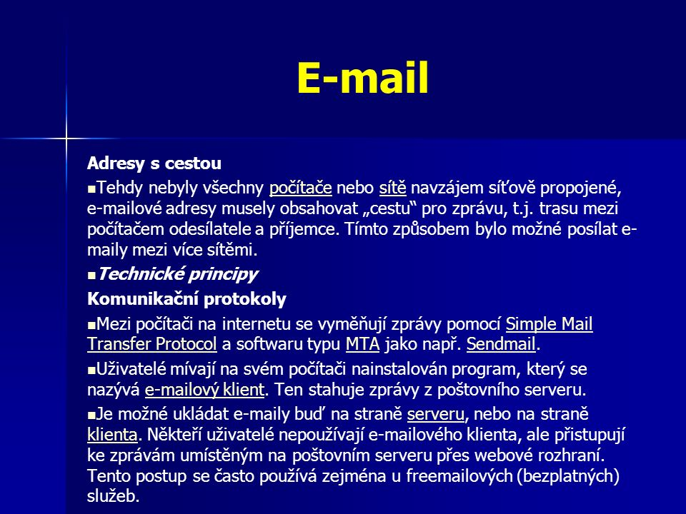 """Adresy s cestou Tehdy nebyly všechny počítače nebo sítě navzájem síťově propojené, e-mailové adresy musely obsahovat """"cestu pro zprávu, t.j."""