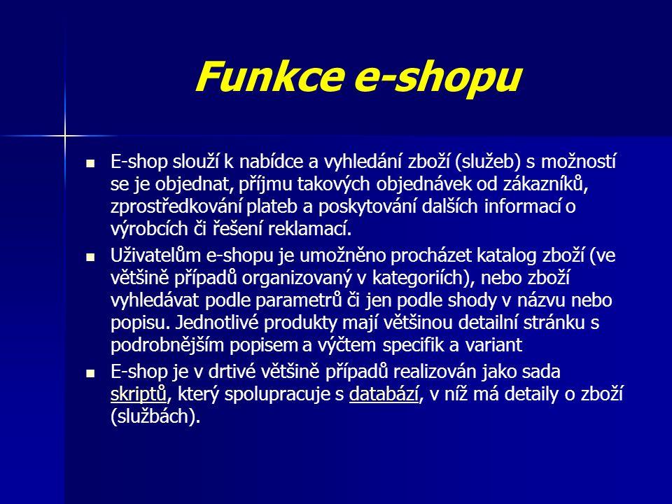 Funkce e-shopu Sofistikovanější e-shopy dokáží spolupracovat s desktopovým ekonomickým, logistickým, účetnickým či jiným softwarem, který daná firma používá (většinou pomocí datových souborů v dohodnutém formátu).