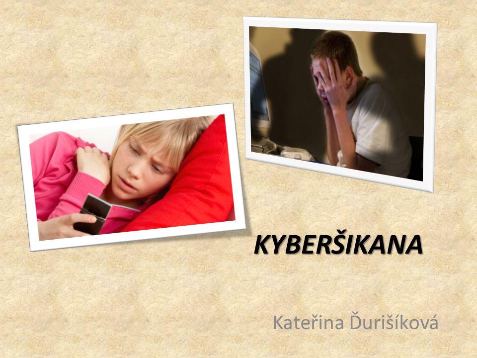 KYBERŠIKANA Kateřina Ďurišíková