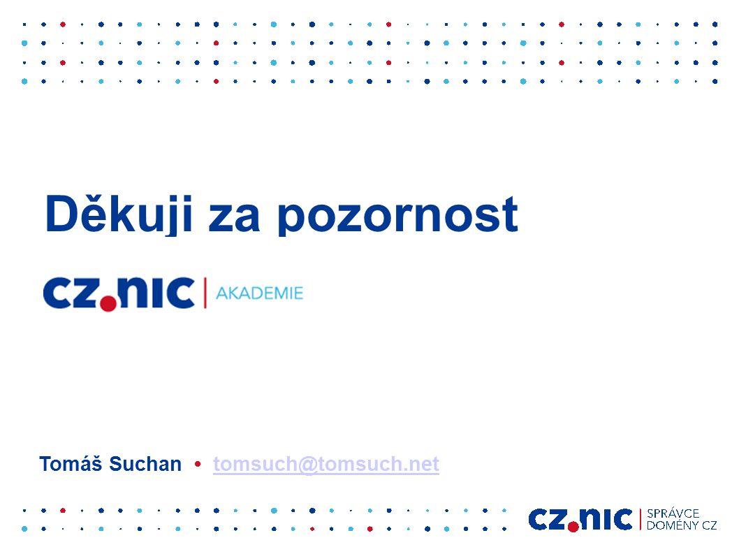 Děkuji za pozornost Tomáš Suchan tomsuch@tomsuch.nettomsuch@tomsuch.net