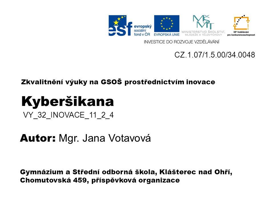 Kyberšikana VY_32_INOVACE_11_2 _4 Mgr. Jana Votavová Obr.1
