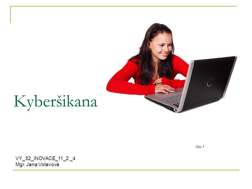 diskuse Co si představíte pod pojmem kyberšikana.