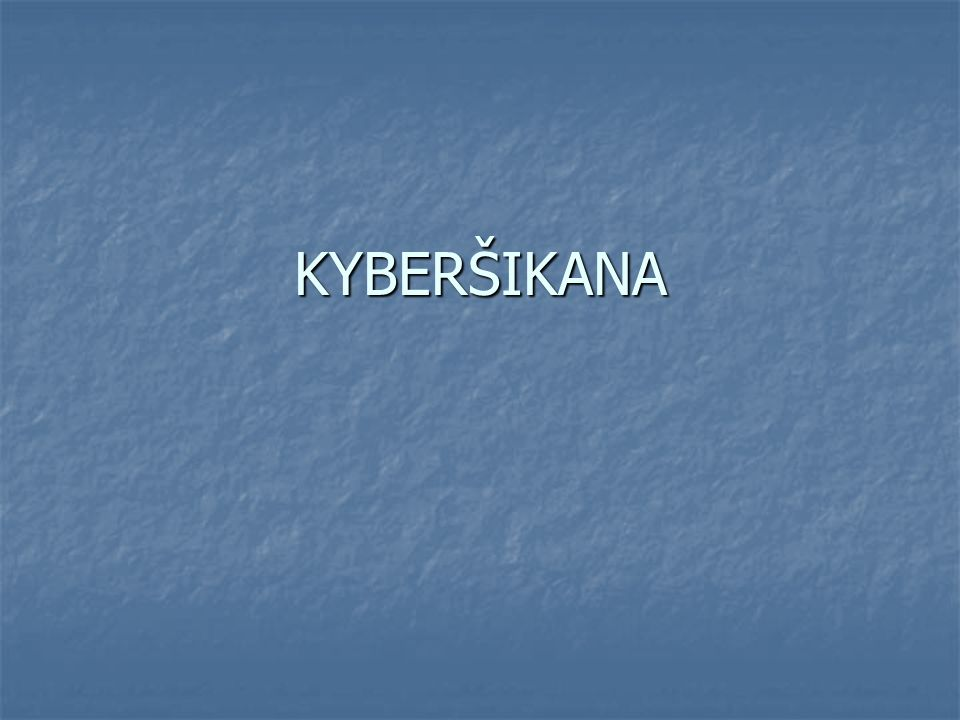 Co je kyberšikana.