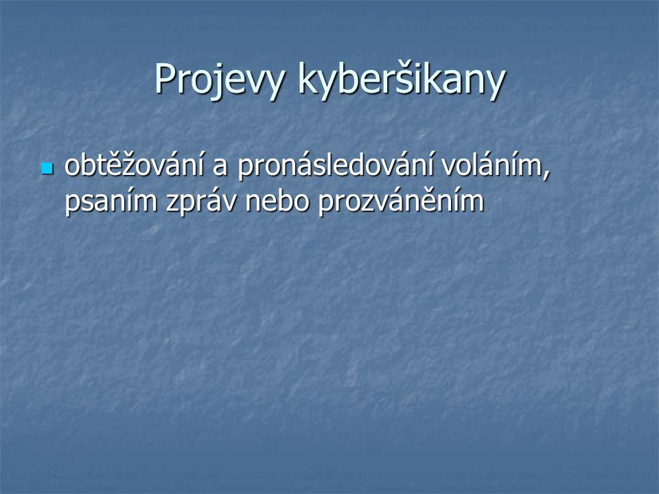 Projevy kyberšikany obtěžování a pronásledování voláním, psaním zpráv nebo prozváněním obtěžování a pronásledování voláním, psaním zpráv nebo prozváněním