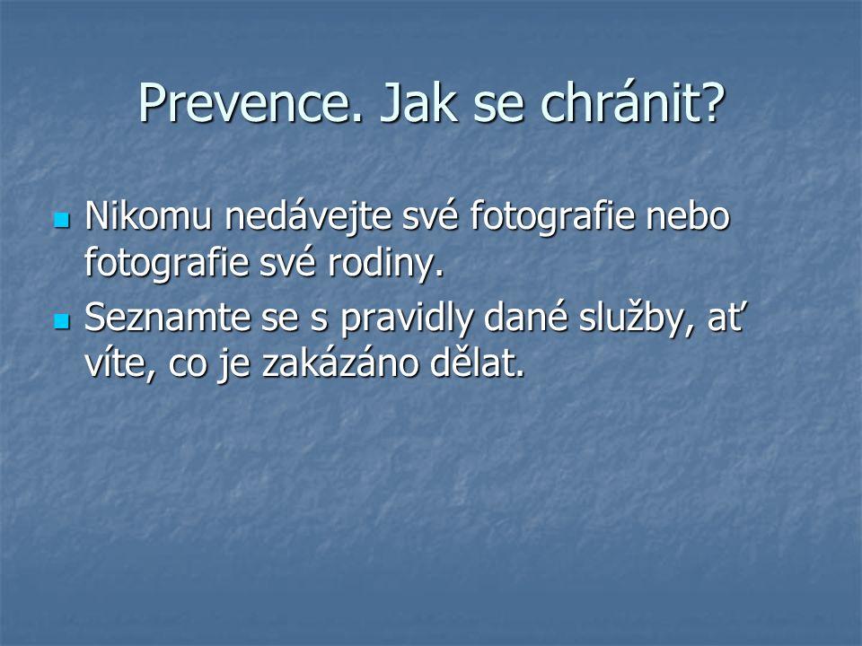 Prevence. Jak se chránit. Nikomu nedávejte své fotografie nebo fotografie své rodiny.