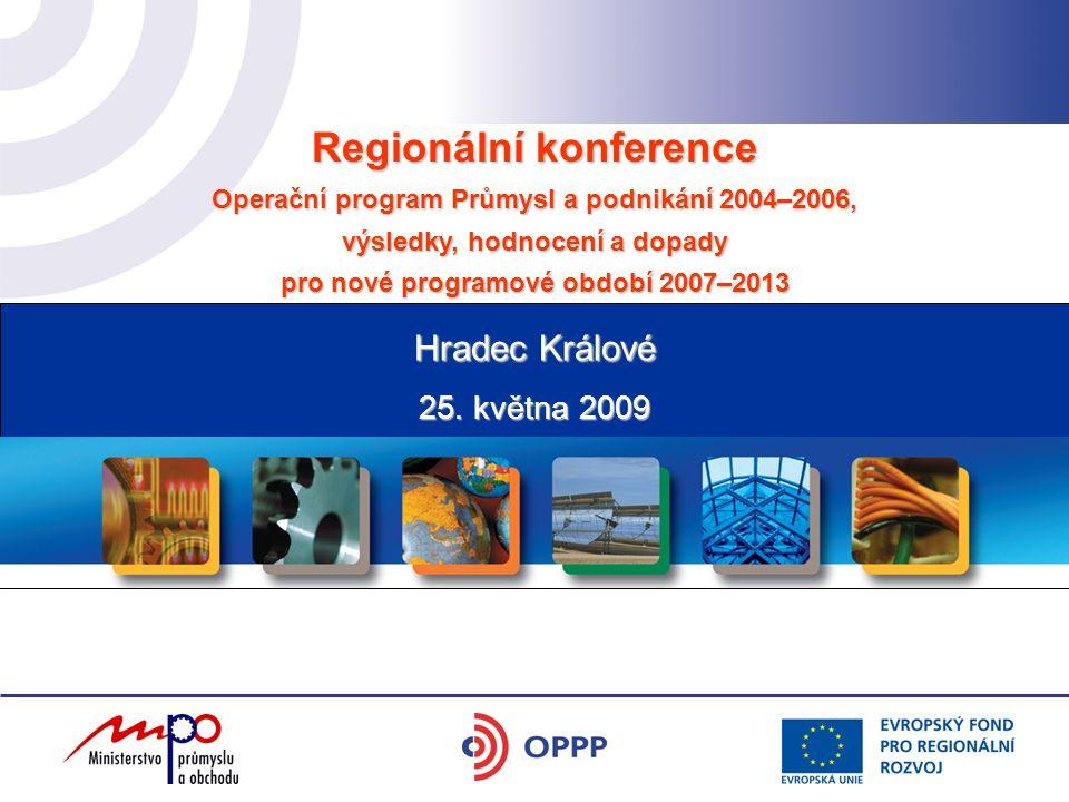 Regionální konference Operační program Průmysl a podnikání 2004–2006, výsledky, hodnocení a dopady pro nové programové období 2007–2013 25. května 200