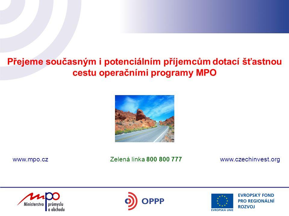 Přejeme současným i potenciálním příjemcům dotací šťastnou cestu operačními programy MPO www.mpo.cz Zelená linka 800 800 777 www.czechinvest.org