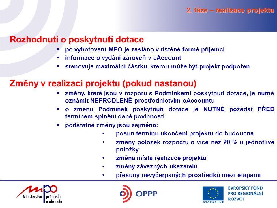 2. fáze – realizace projektu  po vyhotovení MPO je zasláno v tištěné formě příjemci  informace o vydání zároveň v eAccount  stanovuje maximální čás