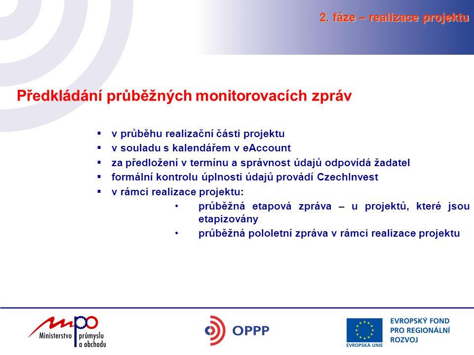 2. fáze – realizace projektu Předkládání průběžných monitorovacích zpráv  v průběhu realizační části projektu  v souladu s kalendářem v eAccount  z