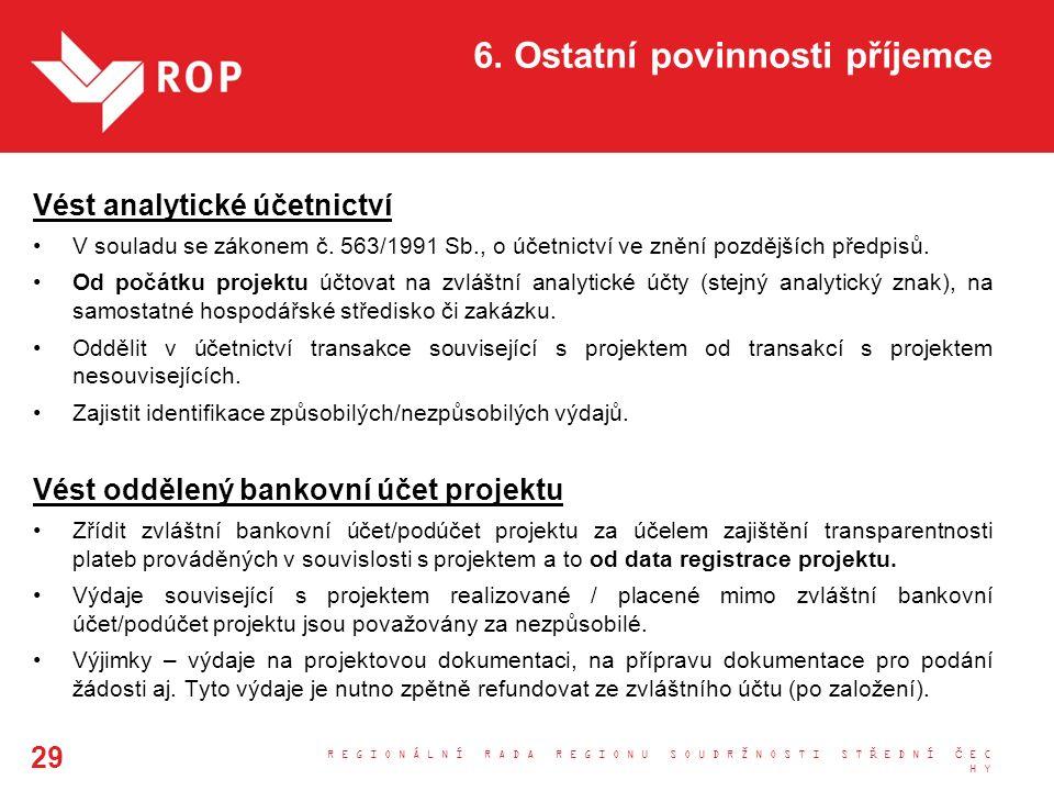 6. Ostatní povinnosti příjemce Vést analytické účetnictví V souladu se zákonem č.