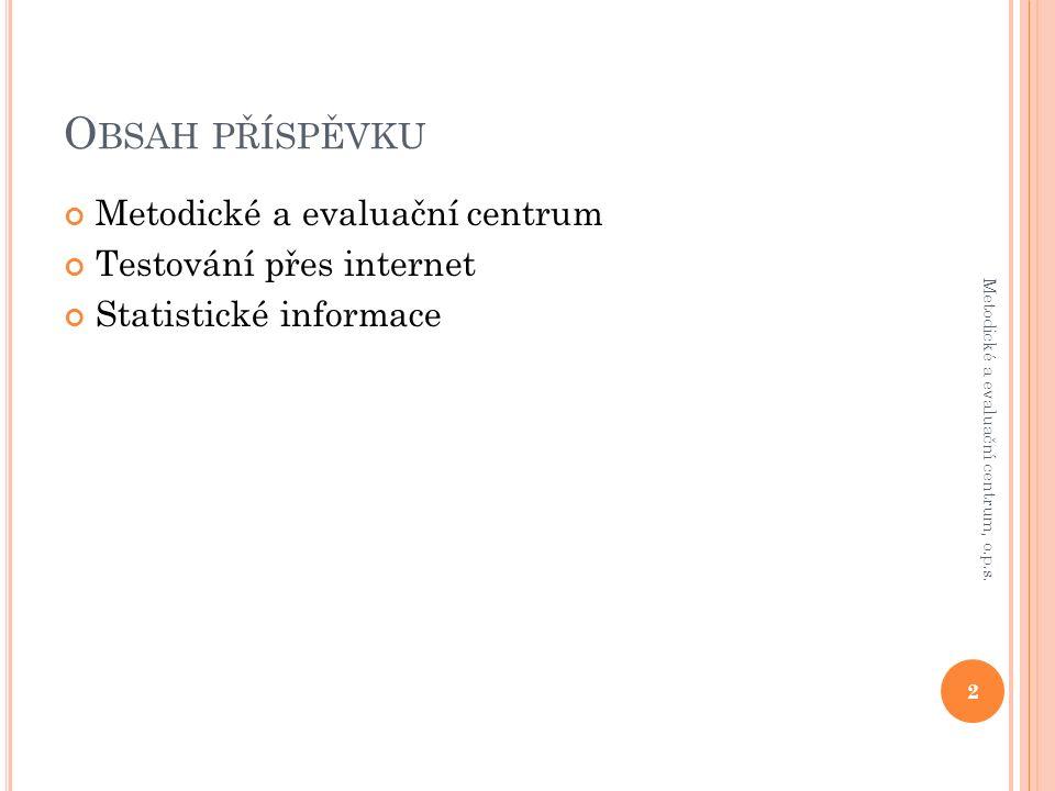 Č ESKO X S LOVENSKO Anglický jazyk 13 Metodické a evaluační centrum, o.p.s.