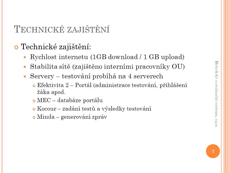 U ŽIVATELSKÉ PROSTŘEDÍ 8 Metodické a evaluační centrum, o.p.s.