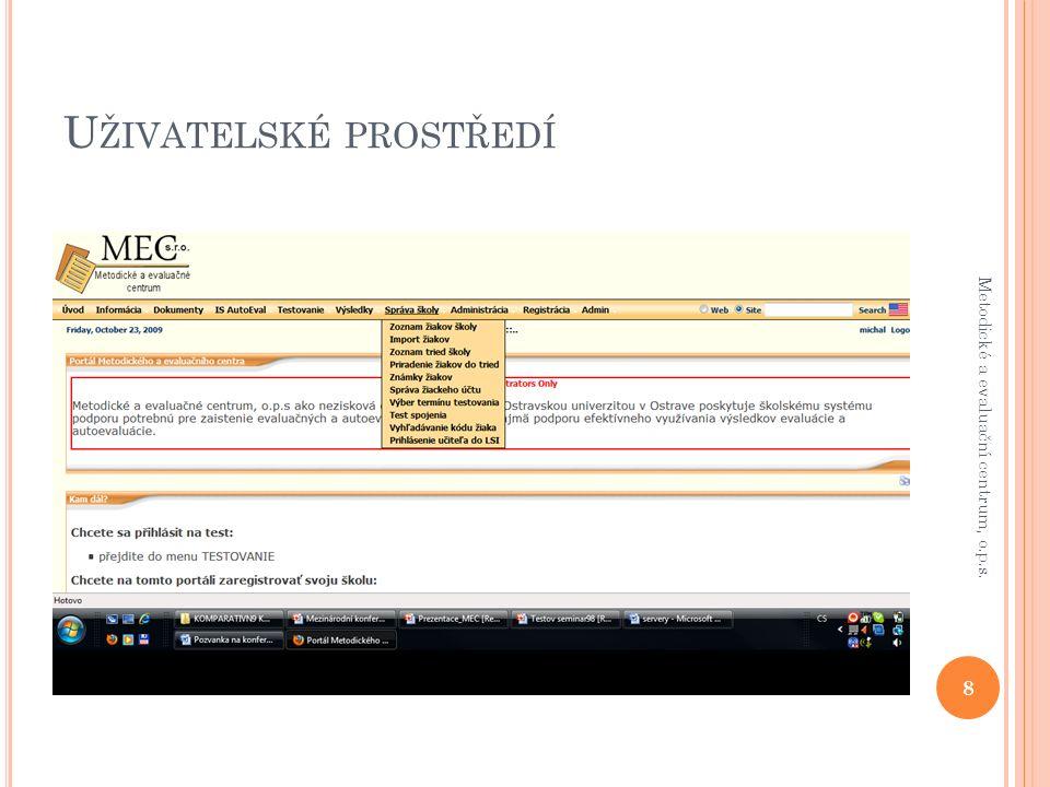 T ESTOVÁNÍ ŽÁKŮ 9 Metodické a evaluační centrum, o.p.s.