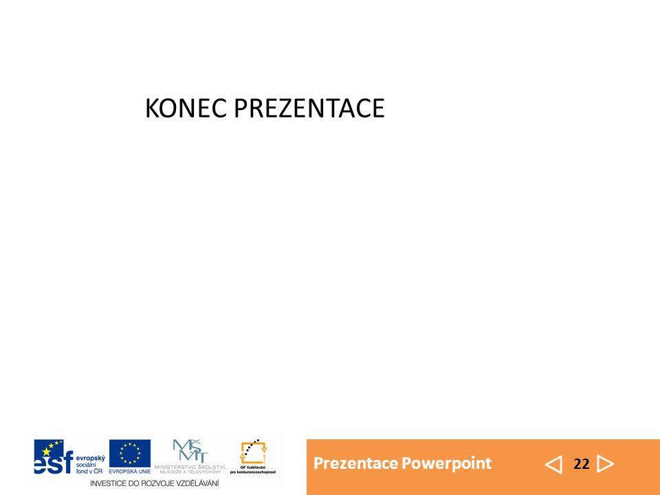 Prezentace Powerpoint 22 KONEC PREZENTACE