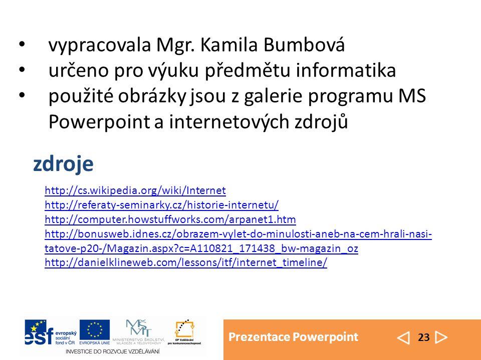 """Prezentace Powerpoint 24 POZNÁMKA PRO UČITELE: ODPOVĚDI NA OTÁZKY V PREZENTACI www = world wide web = """"celosvětová pavučina nebo """"síť okolo světa ČR 2007 – cca 4,4 mil."""
