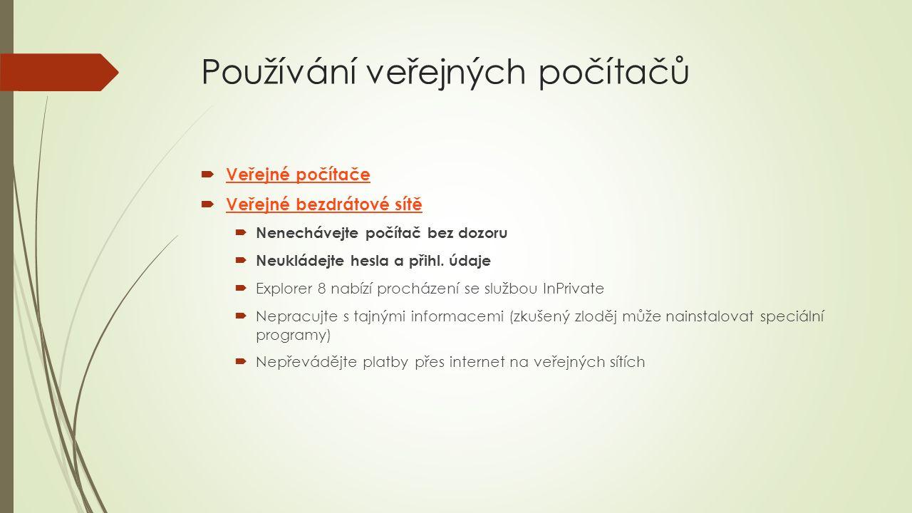 Používání veřejných počítačů  Veřejné počítače Veřejné počítače  Veřejné bezdrátové sítě Veřejné bezdrátové sítě  Nenechávejte počítač bez dozoru  Neukládejte hesla a přihl.