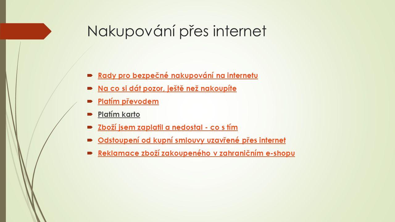 Nakupování přes internet  Rady pro bezpečné nakupování na internetu Rady pro bezpečné nakupování na internetu  Na co si dát pozor, ještě než nakoupí