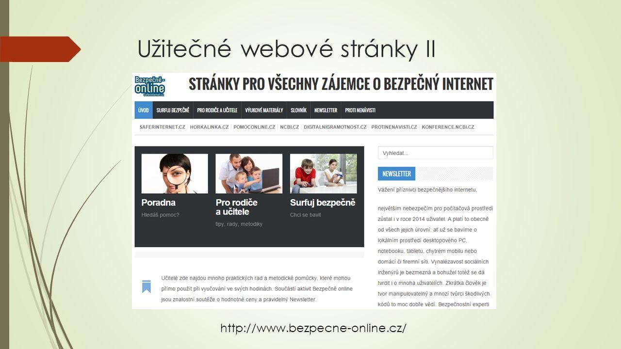 Užitečné webové stránky II http://www.bezpecne-online.cz/