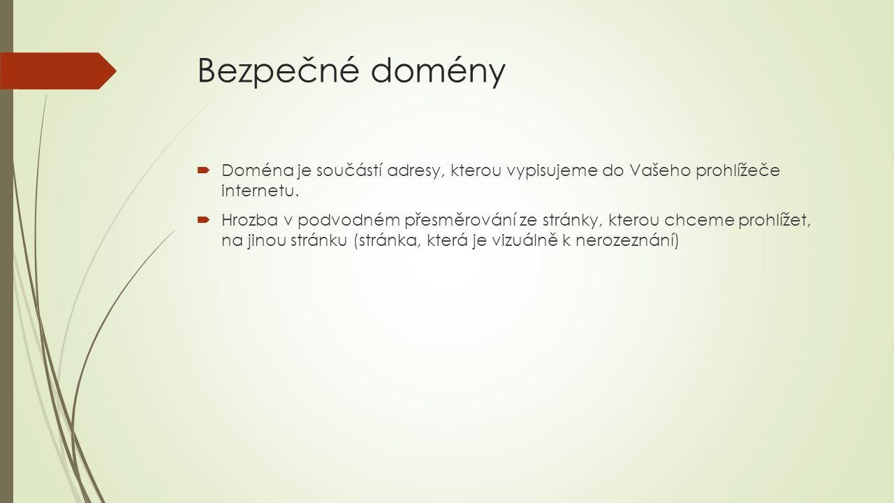 Bezpečné domény  Doména je součástí adresy, kterou vypisujeme do Vašeho prohlížeče internetu.  Hrozba v podvodném přesměrování ze stránky, kterou ch