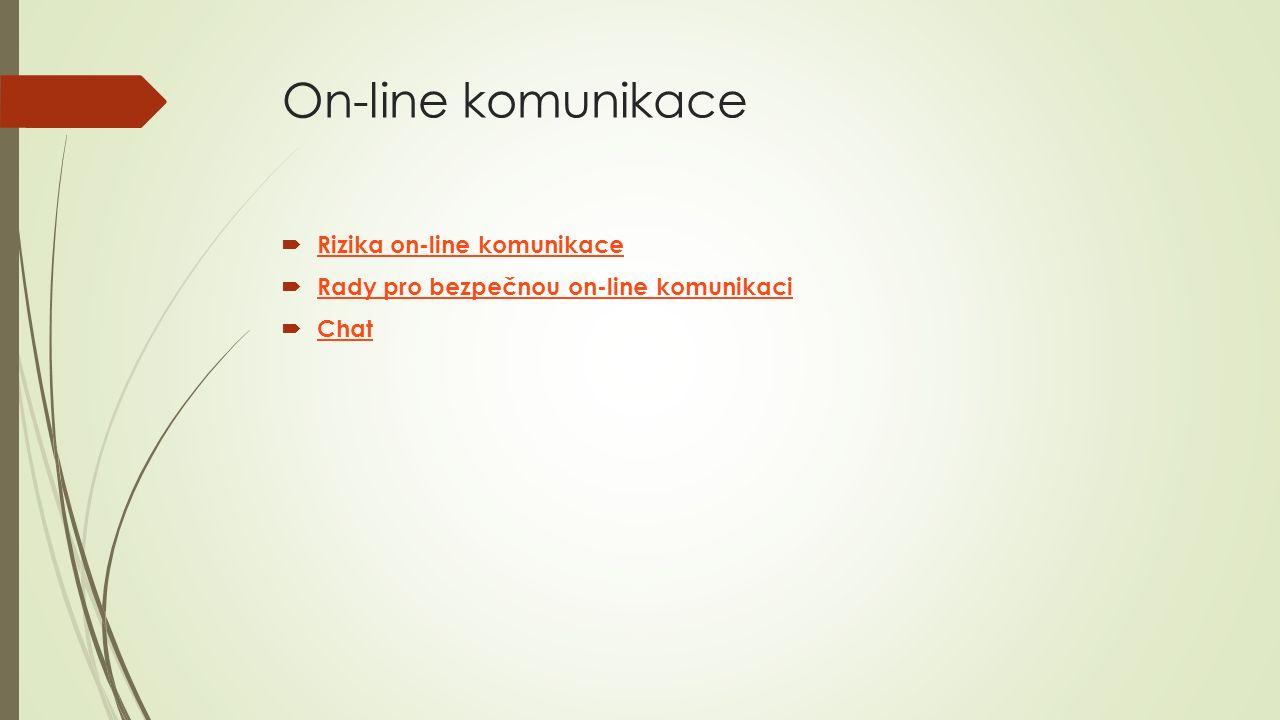 On-line komunikace  Rizika on ‑ line komunikace Rizika on ‑ line komunikace  Rady pro bezpečnou on ‑ line komunikaci Rady pro bezpečnou on ‑ line komunikaci  Chat Chat