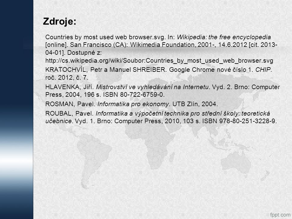 Zdroje: Countries by most used web browser.svg. In: Wikipedia: the free encyclopedia [online]. San Francisco (CA): Wikimedia Foundation, 2001-, 14.6.2