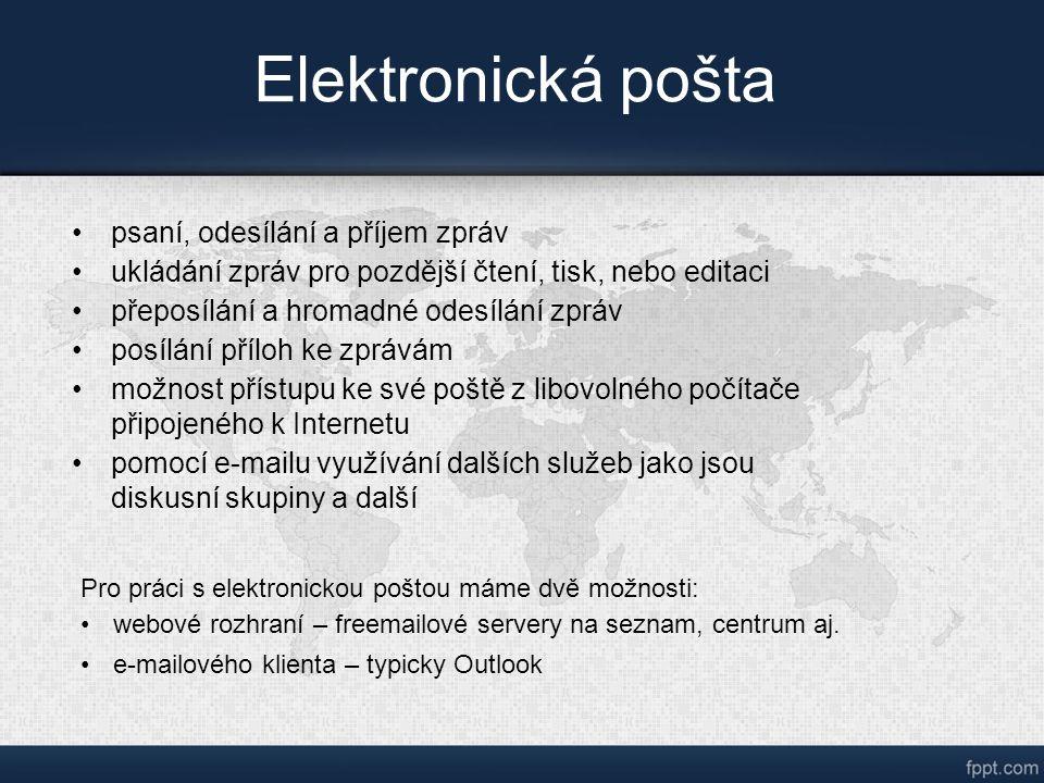 Elektronická pošta psaní, odesílání a příjem zpráv ukládání zpráv pro pozdější čtení, tisk, nebo editaci přeposílání a hromadné odesílání zpráv posílání příloh ke zprávám možnost přístupu ke své poště z libovolného počítače připojeného k Internetu pomocí e-mailu využívání dalších služeb jako jsou diskusní skupiny a další Pro práci s elektronickou poštou máme dvě možnosti: webové rozhraní – freemailové servery na seznam, centrum aj.
