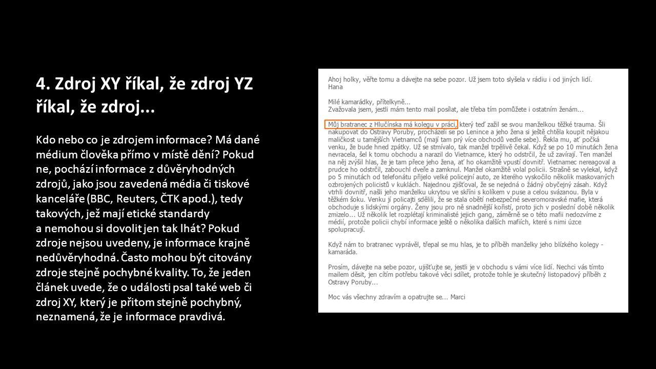 4. Zdroj XY říkal, že zdroj YZ říkal, že zdroj...