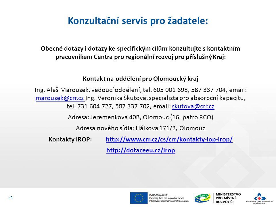 Obecné dotazy i dotazy ke specifickým cílům konzultujte s kontaktním pracovníkem Centra pro regionální rozvoj pro příslušný Kraj: Kontakt na oddělení pro Olomoucký kraj Ing.