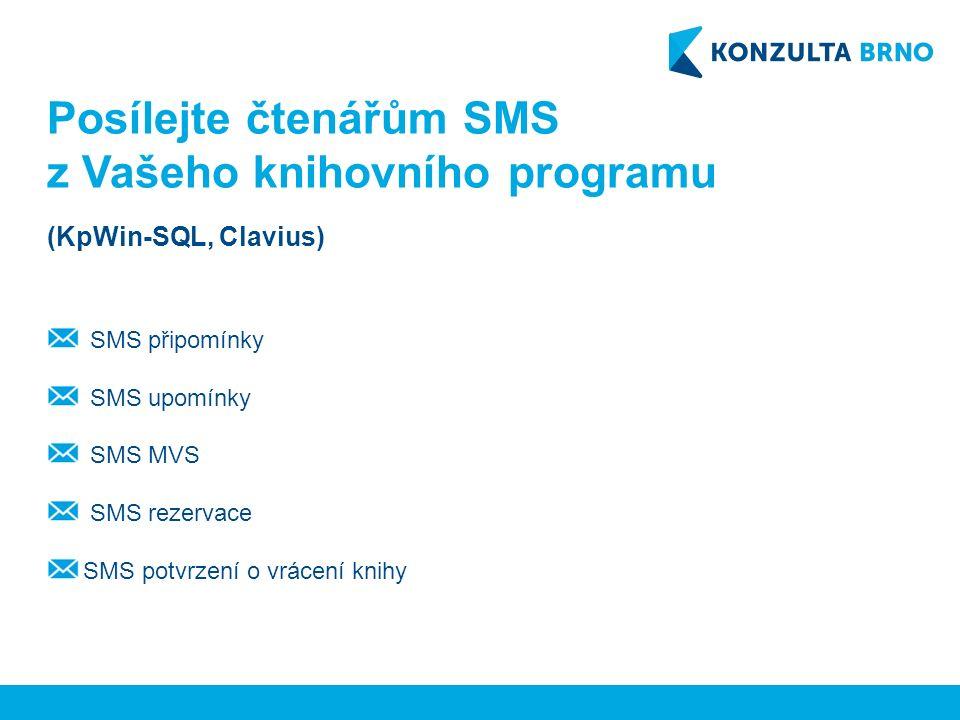 SMS komunikace přes systém SMS Operator SMS připomínky SMS upomínky SMS MVS SMS rezervace SMS potvrzení o vrácení knihy Posílejte čtenářům SMS z Vašeho knihovního programu (KpWin-SQL, Clavius)