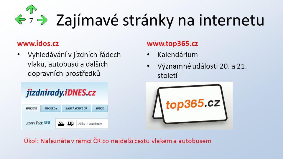 Zajímavé stránky na internetu www.idos.cz Vyhledávání v jízdních řádech vlaků, autobusů a dalších dopravních prostředků www.top365.cz Kalendárium Významné události 20.