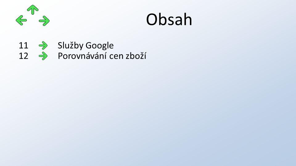 Obsah Služby Google11 Porovnávání cen zboží12