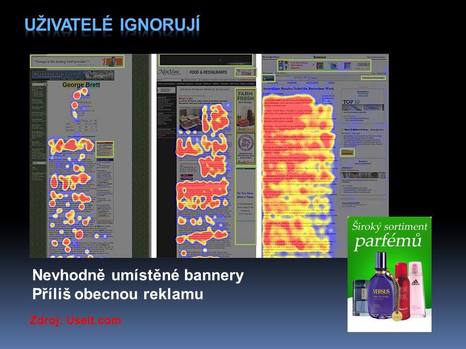 Zdroj: Useit.com Nevhodně umístěné bannery Příliš obecnou reklamu