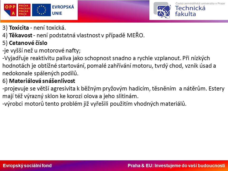 Evropský sociální fond Praha & EU: Investujeme do vaší budoucnosti 3) Toxicita - není toxická.