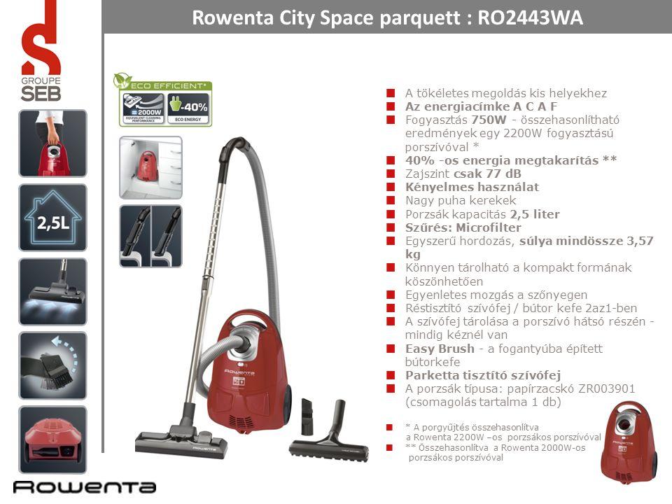 Rowenta City Space parquett : RO2443WA A tökéletes megoldás kis helyekhez Az energiacímke A C A F Fogyasztás 750W - összehasonlítható eredmények egy 2200W fogyasztású porszívóval * 40% -os energia megtakarítás ** Zajszint csak 77 dB Kényelmes használat Nagy puha kerekek Porzsák kapacitás 2,5 liter Szűrés: Microfilter Egyszerű hordozás, súlya mindössze 3,57 kg Könnyen tárolható a kompakt formának köszönhetően Egyenletes mozgás a szőnyegen Réstisztító szívófej / bútor kefe 2az1-ben A szívófej tárolása a porszívó hátsó részén - mindig kéznél van Easy Brush - a fogantyúba épített bútorkefe Parketta tisztító szívófej A porzsák típusa: papírzacskó ZR003901 (csomagolás tartalma 1 db) * A porgyűjtés összehasonlítva a Rowenta 2200W –os porzsákos porszívóval ** Összehasonlítva a Rowenta 2000W-os porzsákos porszívóval