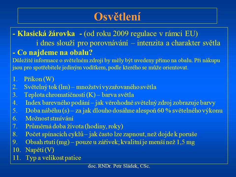 doc.RNDr. Petr Sládek, CSc.