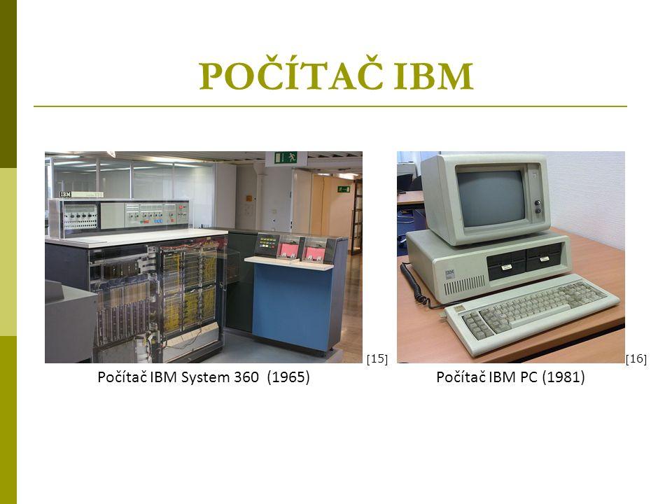 POČÍTAČ IBM Počítač IBM PC (1981)Počítač IBM System 360 (1965) 15 16