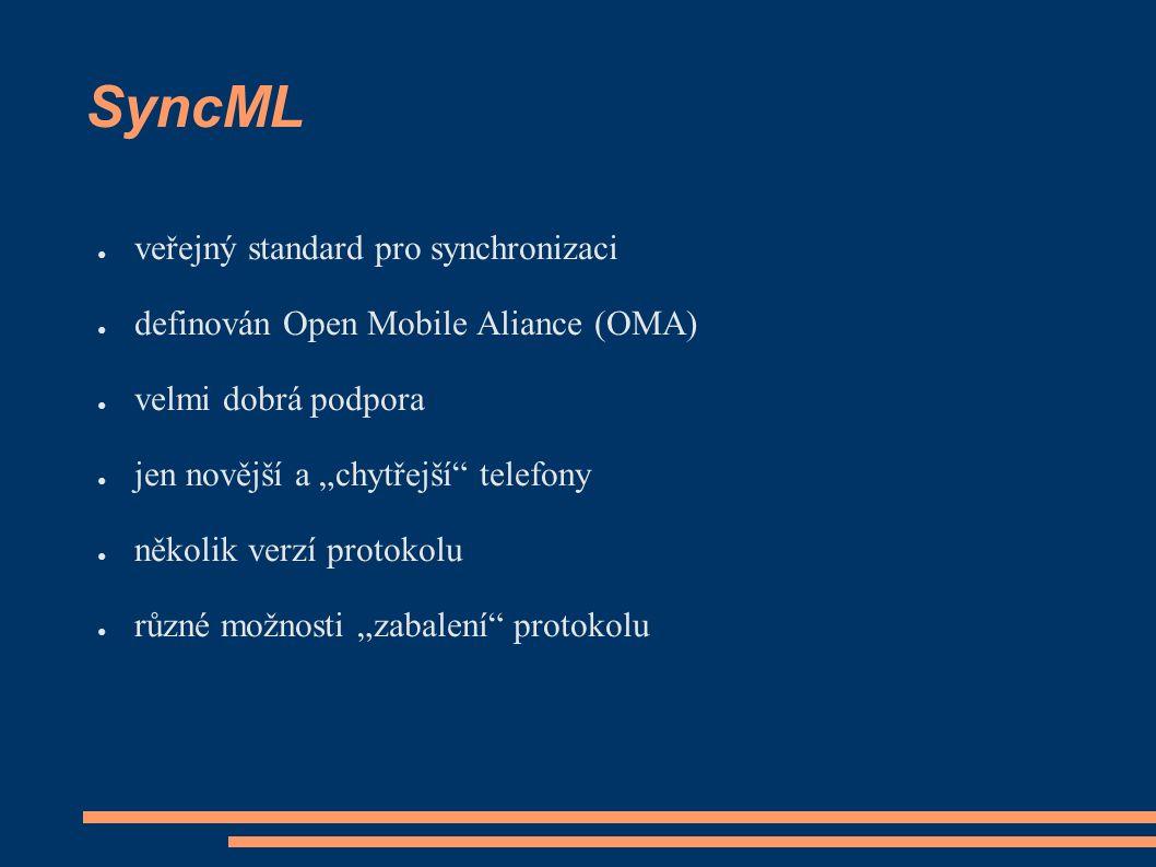 """SyncML ● veřejný standard pro synchronizaci ● definován Open Mobile Aliance (OMA) ● velmi dobrá podpora ● jen novější a """"chytřejší telefony ● několik verzí protokolu ● různé možnosti """"zabalení protokolu"""