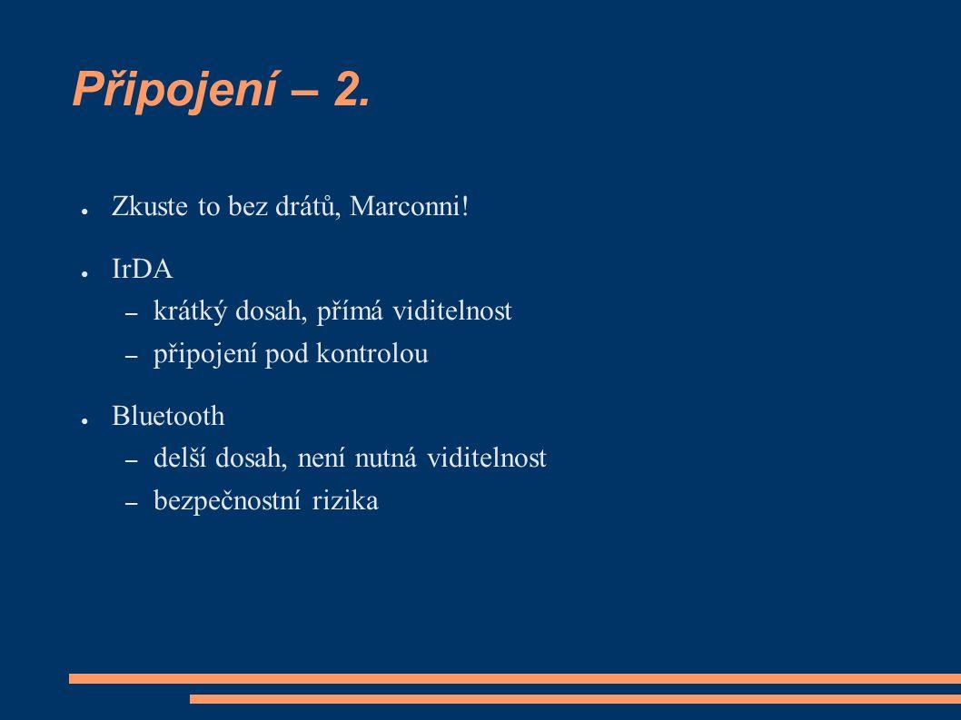 Připojení – 2. ● Zkuste to bez drátů, Marconni.