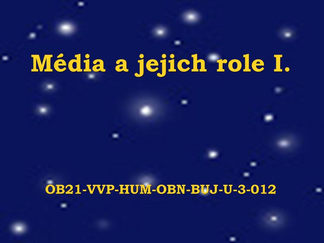 Média a jejich role I. OB21-VVP-HUM-OBN-BUJ-U-3-012