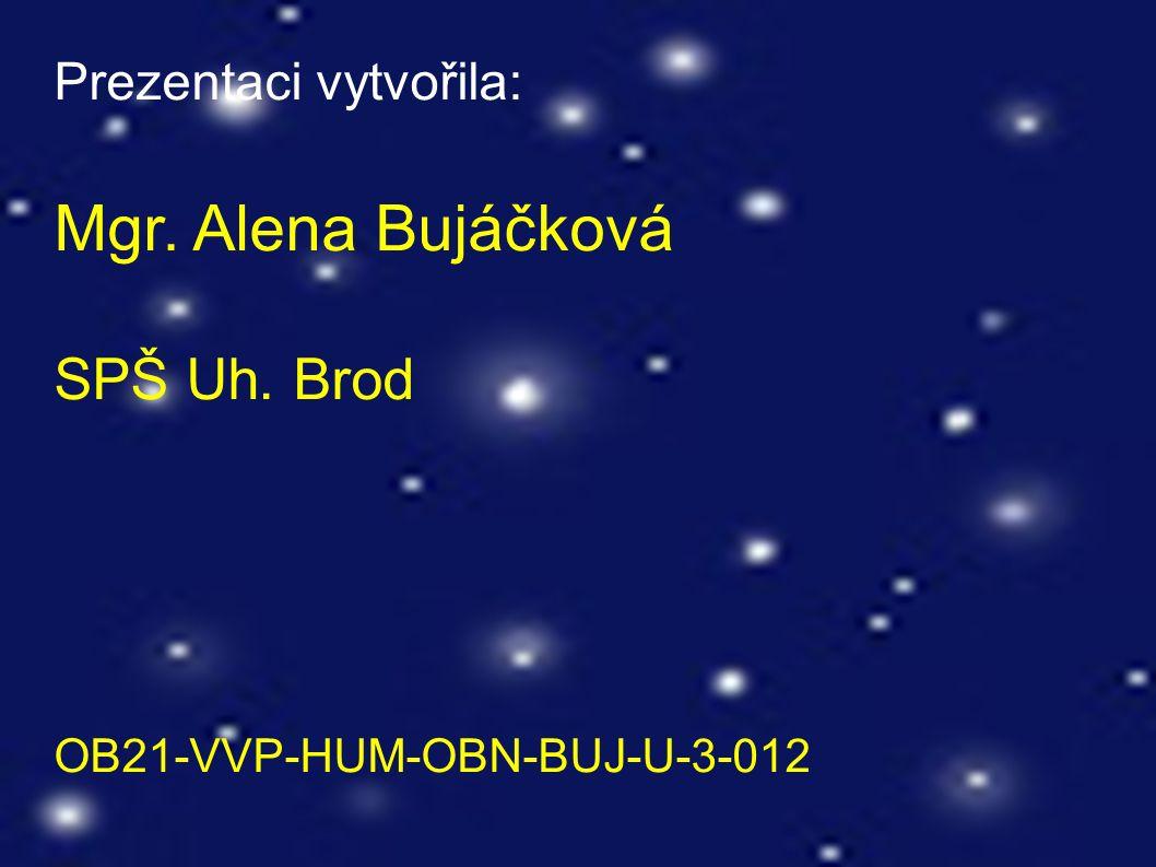 Prezentaci vytvořila: Mgr. Alena Bujáčková SPŠ Uh. Brod OB21-VVP-HUM-OBN-BUJ-U-3-012