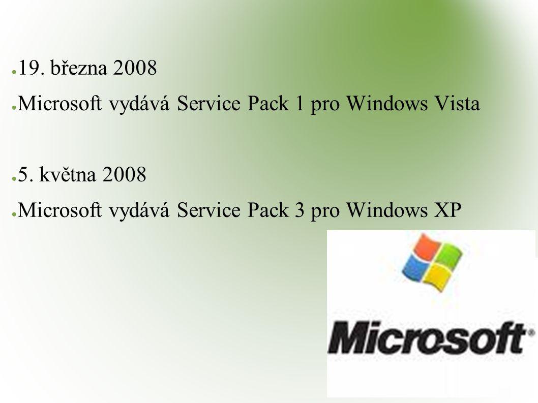 ● 19. března 2008 ● Microsoft vydává Service Pack 1 pro Windows Vista ● 5. května 2008 ● Microsoft vydává Service Pack 3 pro Windows XP