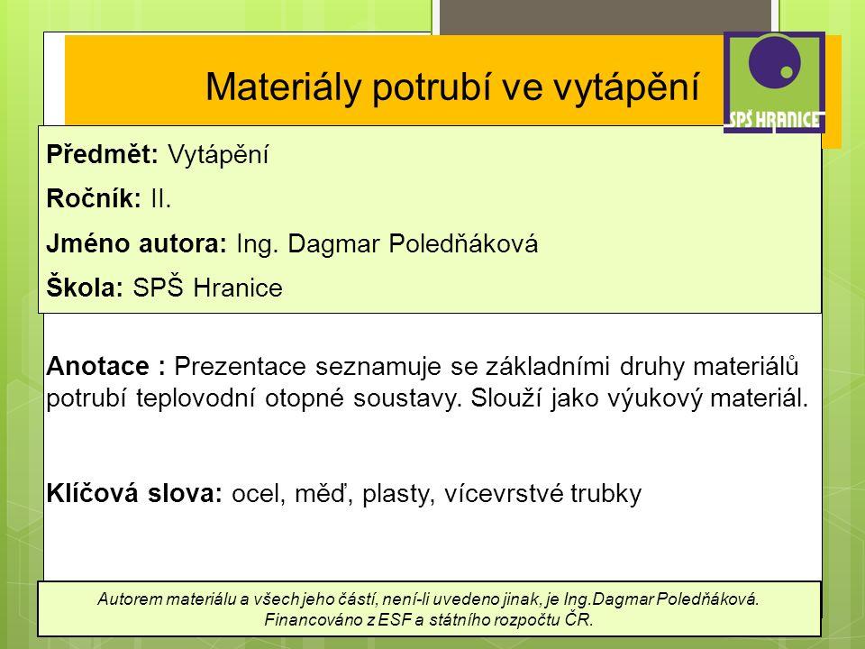 Materiály potrubí ve vytápění Předmět: Vytápění Ročník: II.