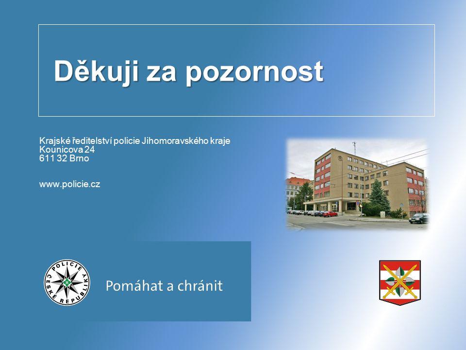 Děkuji za pozornost Krajské ředitelství policie Jihomoravského kraje Kounicova 24 611 32 Brno www.policie.cz
