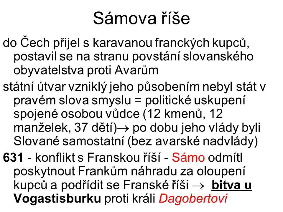 Sámova říše do Čech přijel s karavanou franckých kupců, postavil se na stranu povstání slovanského obyvatelstva proti Avarům státní útvar vzniklý jeho